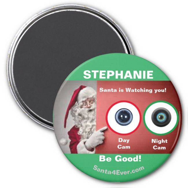 STEPHANIE Santa is Watching you Day and Night Magnet