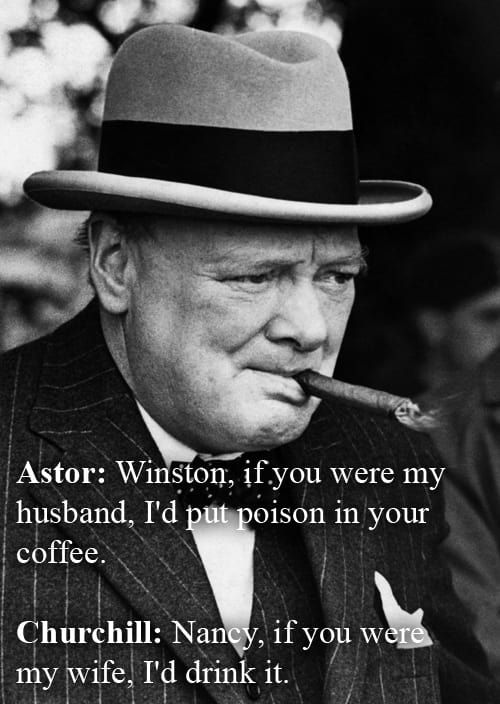 The 32 Wittiest Comebacks Of All Time Witty Comebacks Churchill Quotes Good Comebacks