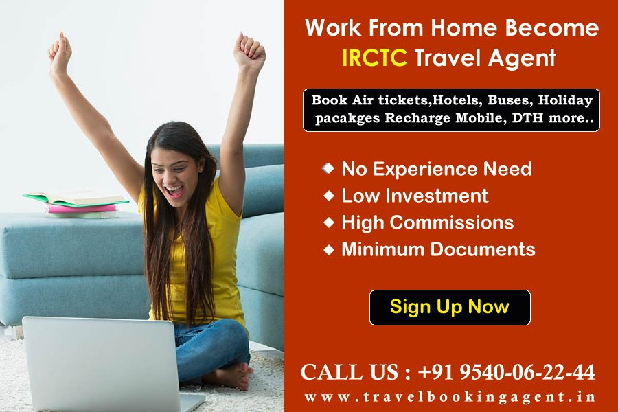 Start your Home based Authorised IRCTC online travel agent