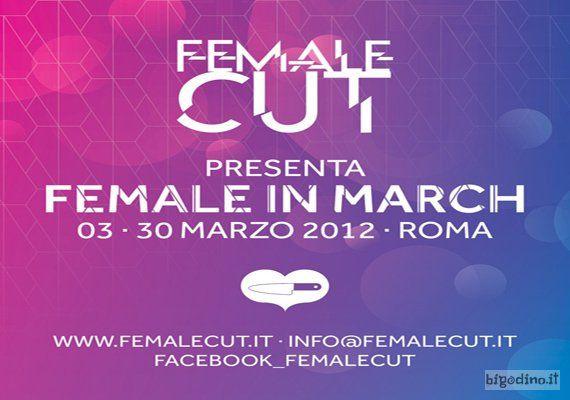Eventi a Roma.. @femalecut  http://bigodino.it/spettacolo/la-festa-della-donna-e-female-cut.html