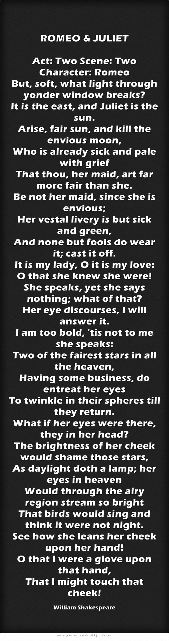 one of my absolute all time favorite quotes go girl seek romeo juliet act two scene two character romeo