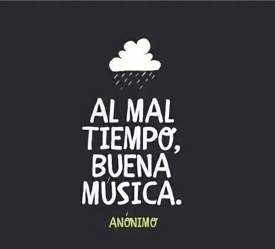 Al mal tiempo, buena música