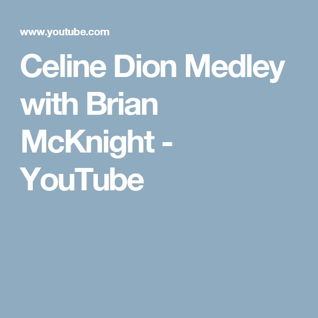 Celine Dion Medley with Brian McKnight - YouTube | Arts-Music ...