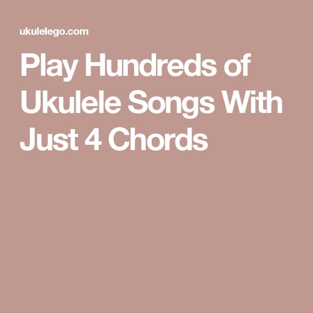Play Hundreds Of Ukulele Songs With Just 4 Chords Ukulele