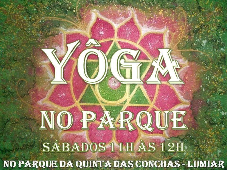 Yôga no Parque - Quinta das Conchas - Lumiar, Lisboa