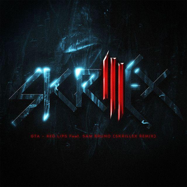 Red Lips Feat Sam Bruno Skrillex Remix By Gta Sam Bruno