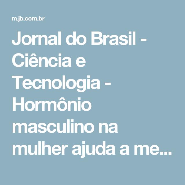 Jornal do Brasil - Ciência e Tecnologia - Hormônio masculino na mulher ajuda a melhorar a incontinência urinária