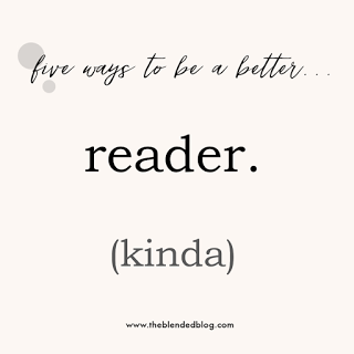 Five Ways to be a Better...Reader? - The Blended Blog
