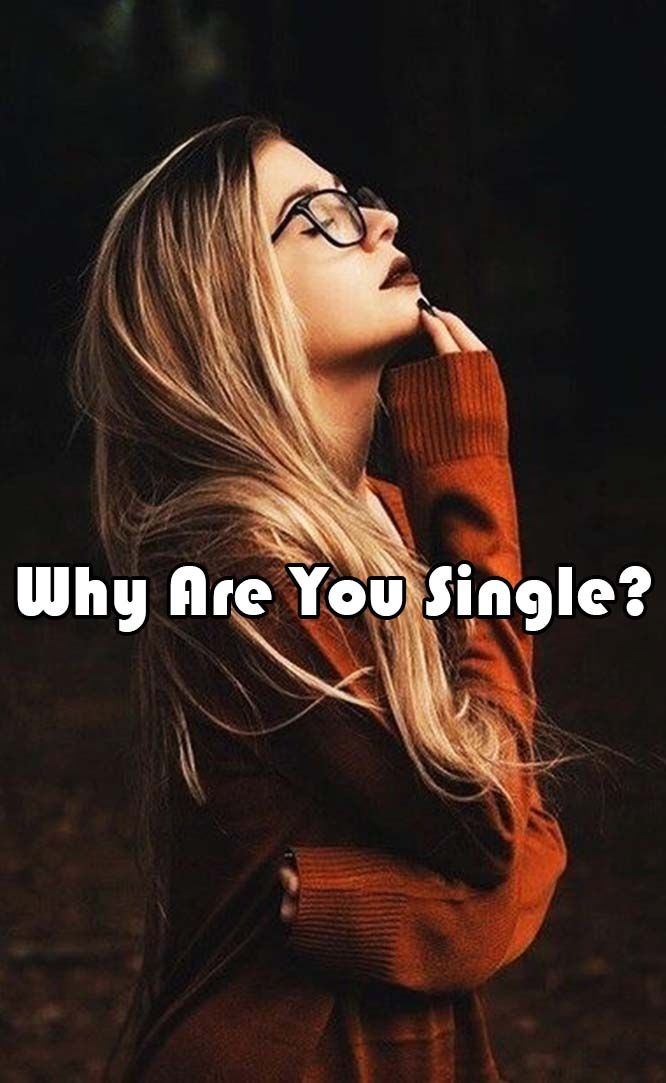 Why Are You Single Quizzes Why Are You Single Girl