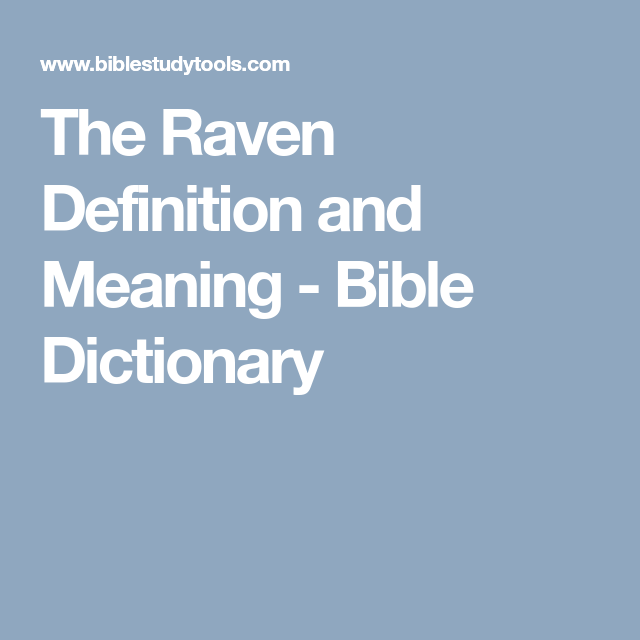 The Raven Definition And Meaning Bible Dictionary Solomon