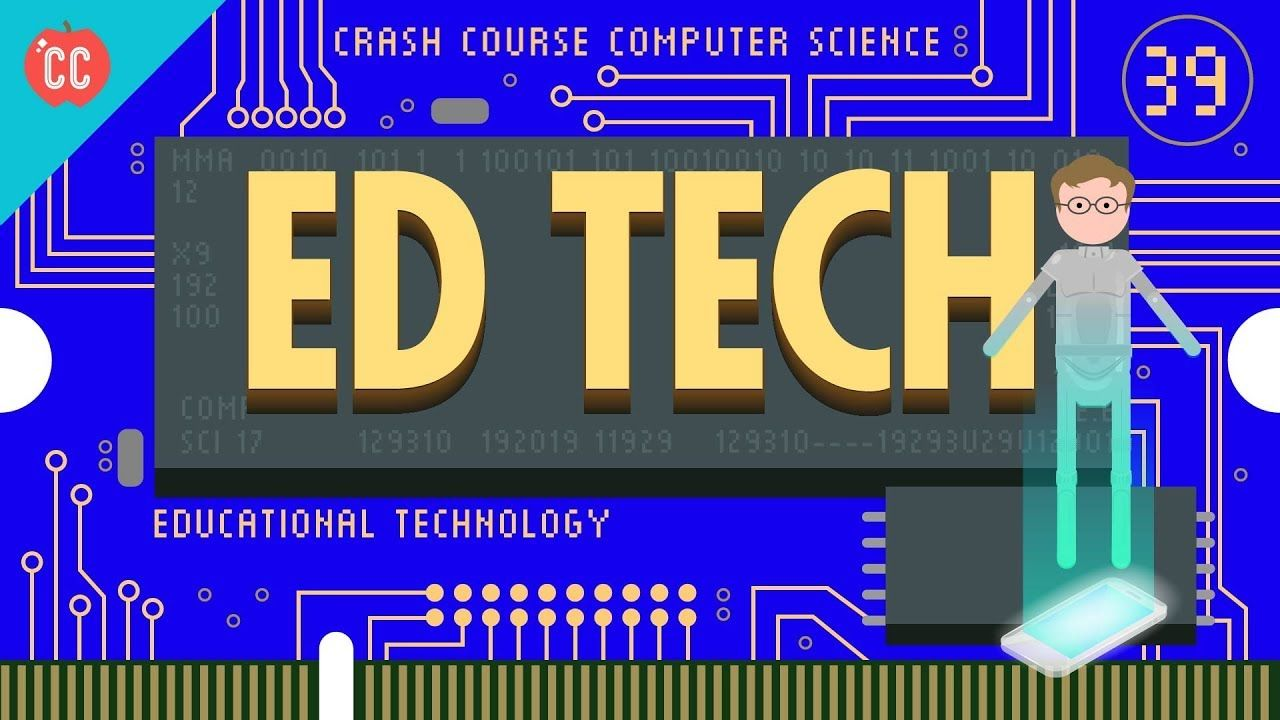 Educational Technology Crash Course Computer Science 39 Computer Science Educational Technology Crash Course