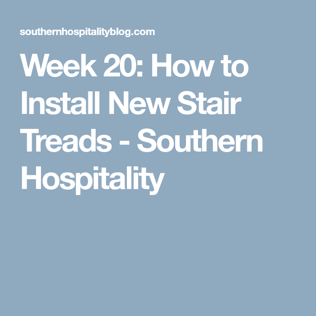 Best Week 20 How To Install New Stair Treads Stair Treads 400 x 300