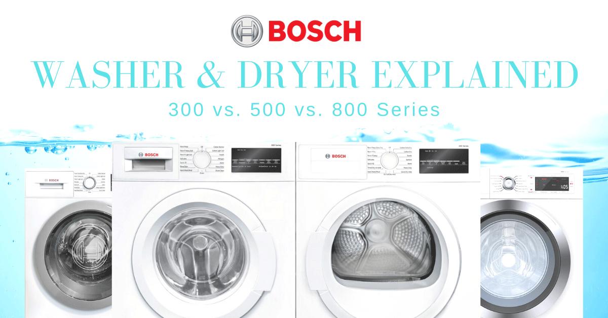 Bosch Washer Dryer 300 Vs 500 Vs 800 Bosch Washing Machines Reviewed Bosch Washer Dryer Compact Washer And Dryer Bosch Washer
