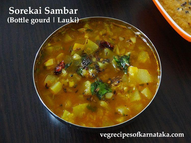Sorekai Sambar Or Bottle Gourd Sambar Recipe Explained With Step By Step Pictures Sorekai Sambar Or Bol Koddel Is Recipes Indian Food Recipes Food Preparation
