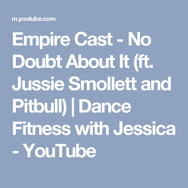Empire Cast No Doubt About It (ft. Jussie Smollett and