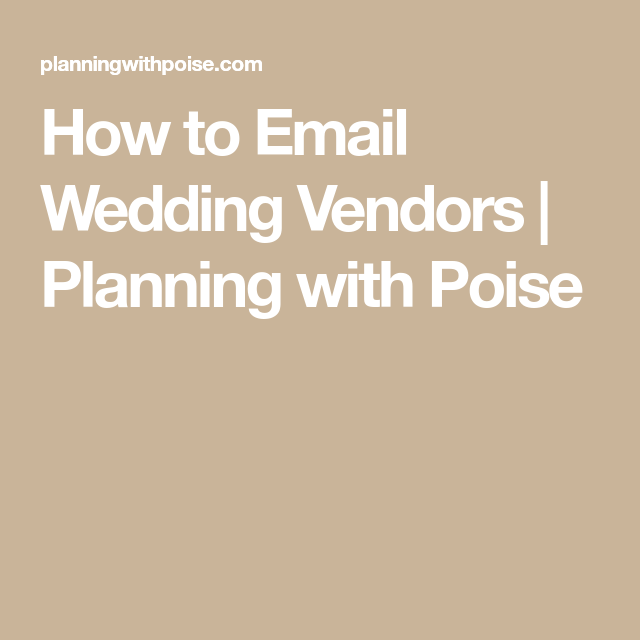How To Email Wedding Vendors Download Five Templates To Email Wedding Vendors Today Planning With Poise Wedding Vendors How To Plan Wedding