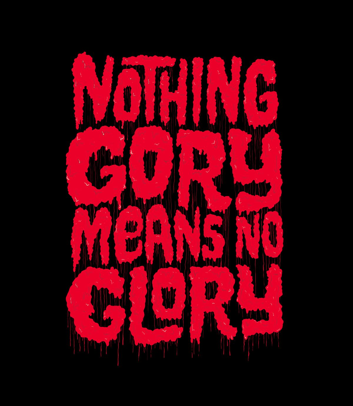 Nothing Gory Means No Glory