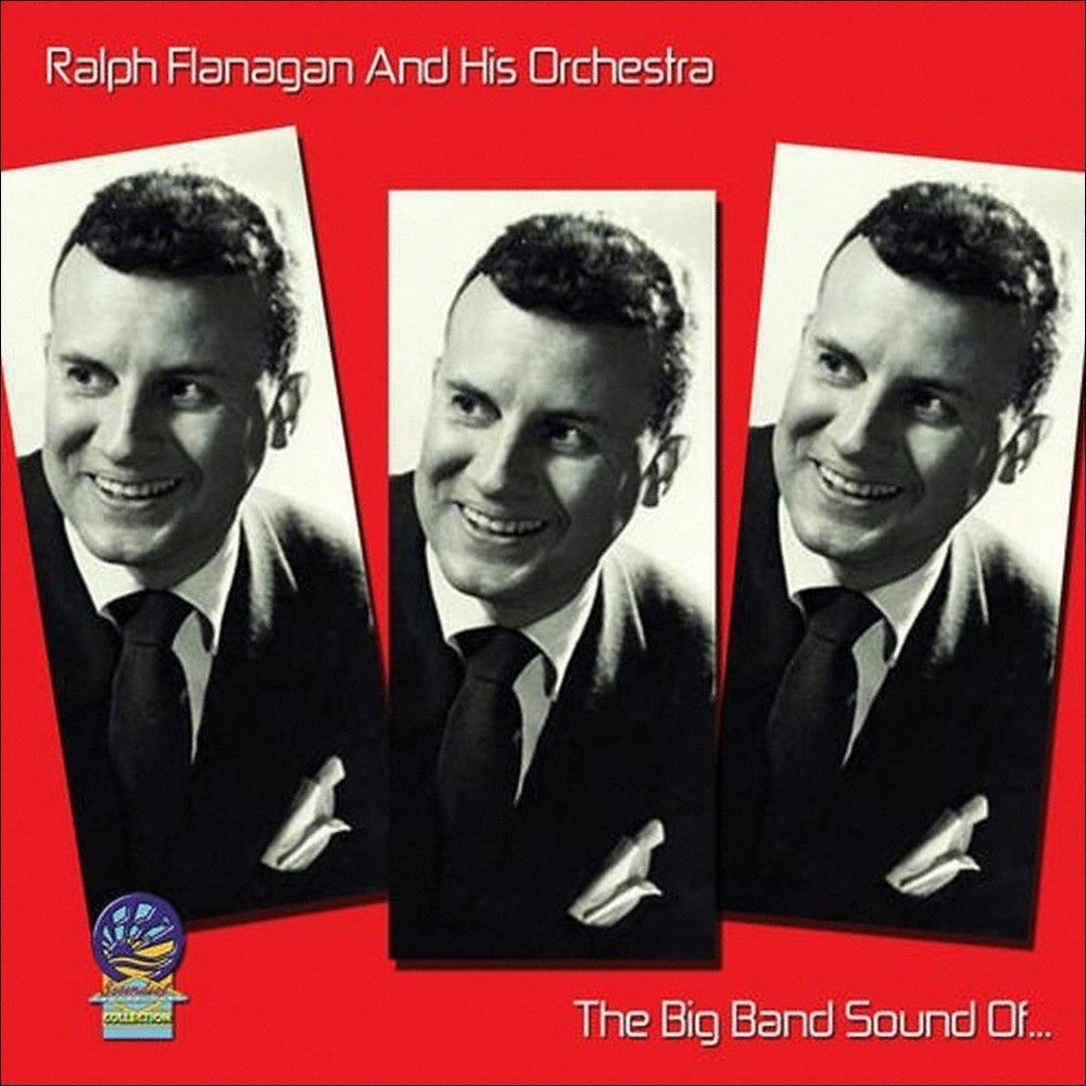 Ralph Flanagan & His Orchestra - The Big Band Sounds Of... (CD)