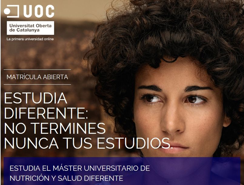 Máster Universitario de Nutrición y Salud ▸ http://estudios.uoc.edu/es/masters-universitarios/nutricion-salud/estudiar-online-programa
