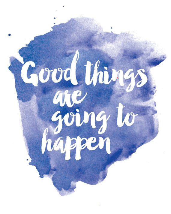 Good Things Are Going to Happen Print / by MadKittyMedia on Etsy
