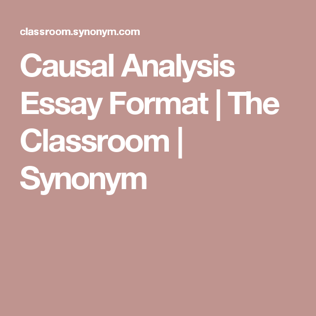 Causal Analysi Essay Format The Classroom Synonym Analysis Outline