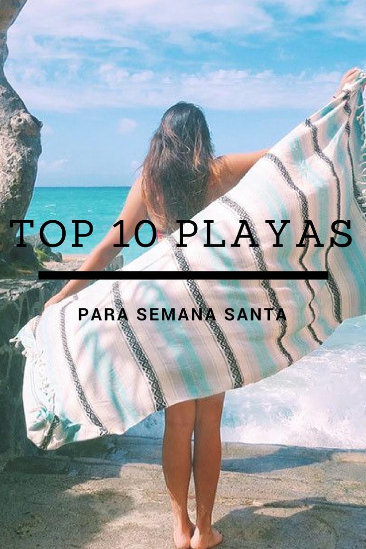 La Semana Santa Es Una Temporada Perfecta Para Ir A Las Mejores Playas Playas Mexicanas Baratas Ideas De Viajes Tips Para La Playa Beach Cover Up