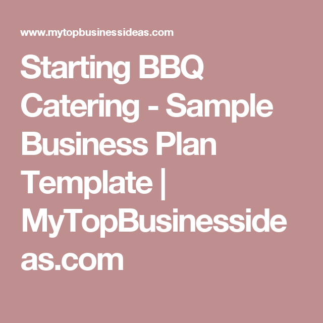 Starting bbq catering sample business plan template starting bbq catering sample business plan template mytopbusinessideas wajeb Image collections