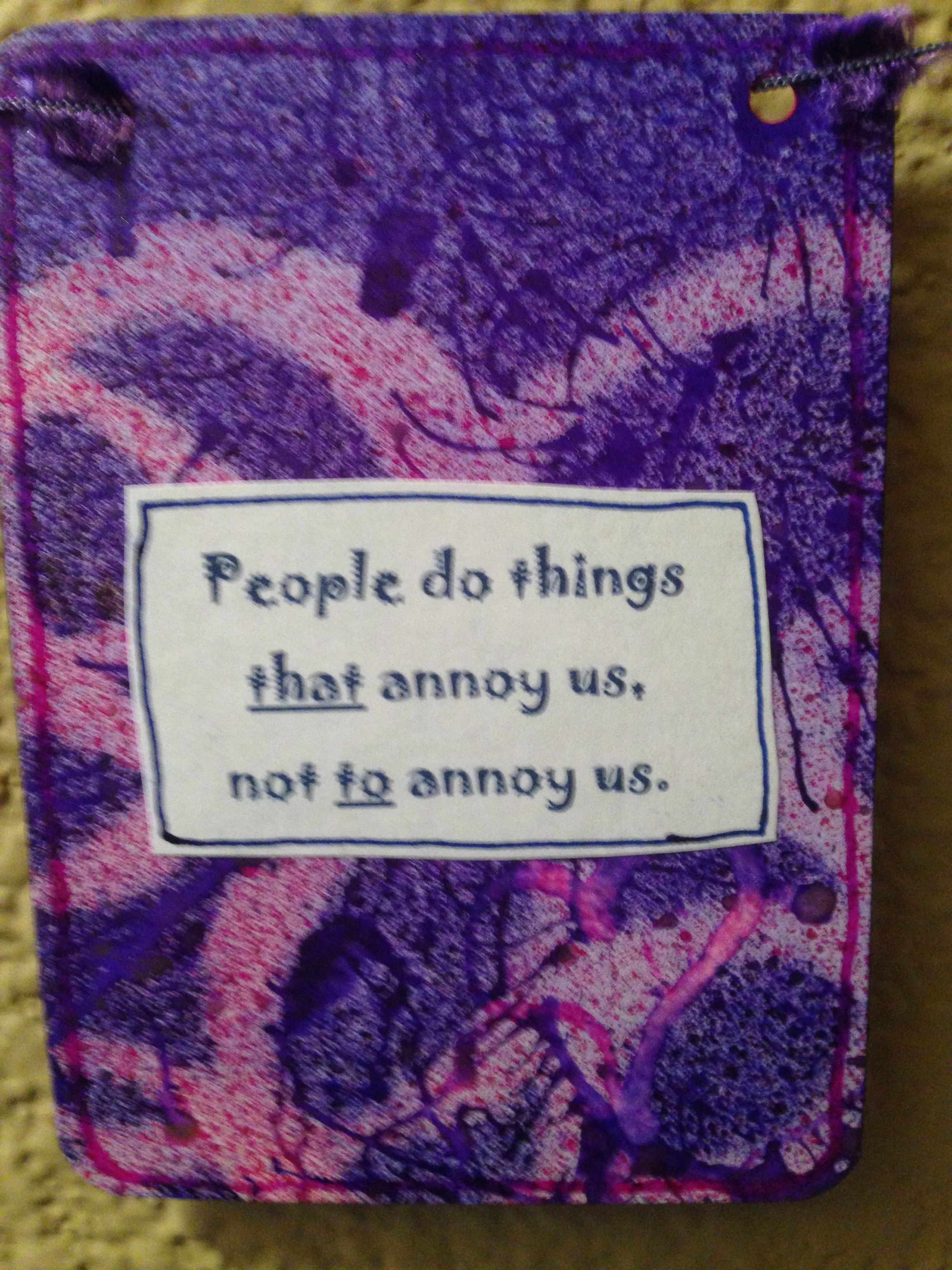 People Do Things That Annoy Us Not To Annoy Us Dr Abraham Low