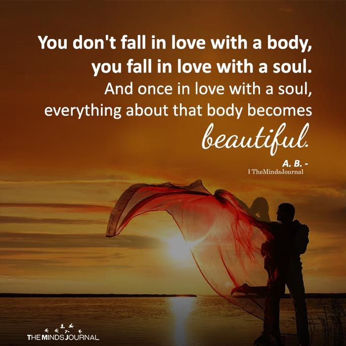 You Don't Fall In Love With A Body