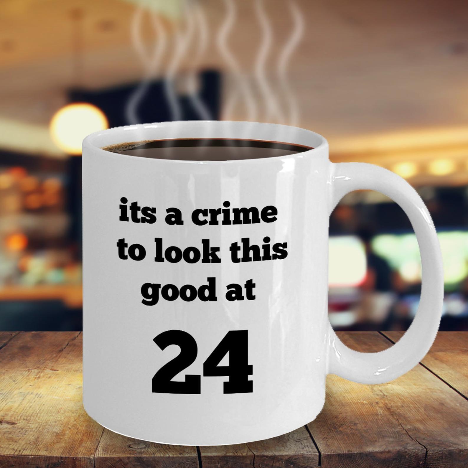 Funny 24th Birthday Gift For 24 Year Olds, Custom Mug