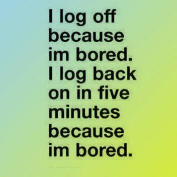 Boredom Quotes Images And Pictures Bored Quotes Boredom Quotes Silly Quotes