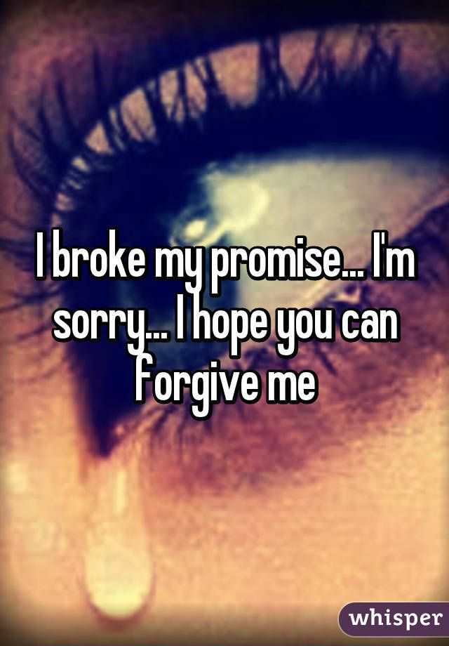 Pin By Jo Dee On Whisper Shh I Promise Forgiveness Love You Very Much