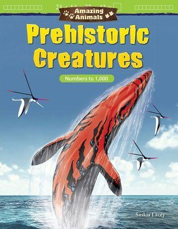 Amazing Animals Prehistoric Creatures: Numbers To 1,000 #prehistoriccreatures Amazing Animals Prehistoric Creatures: Numbers To 1,000 #prehistoriccreatures
