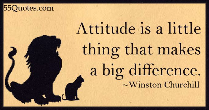 Attitude Is A Little Thing That Makes A Big Difference Inspirational Quotes Quality Quotes Quotes