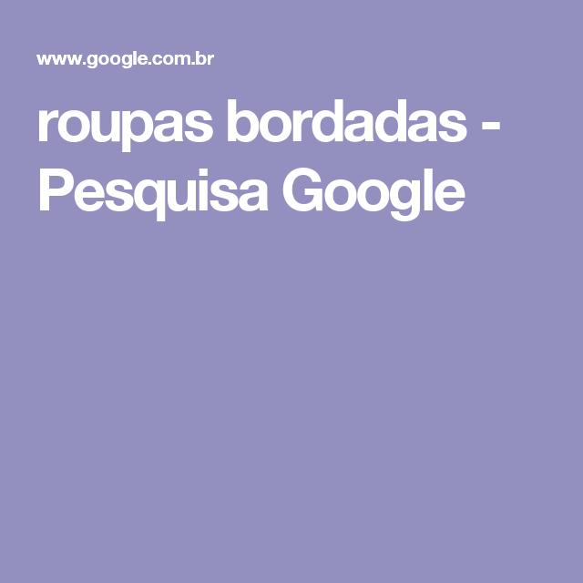 roupas bordadas - Pesquisa Google