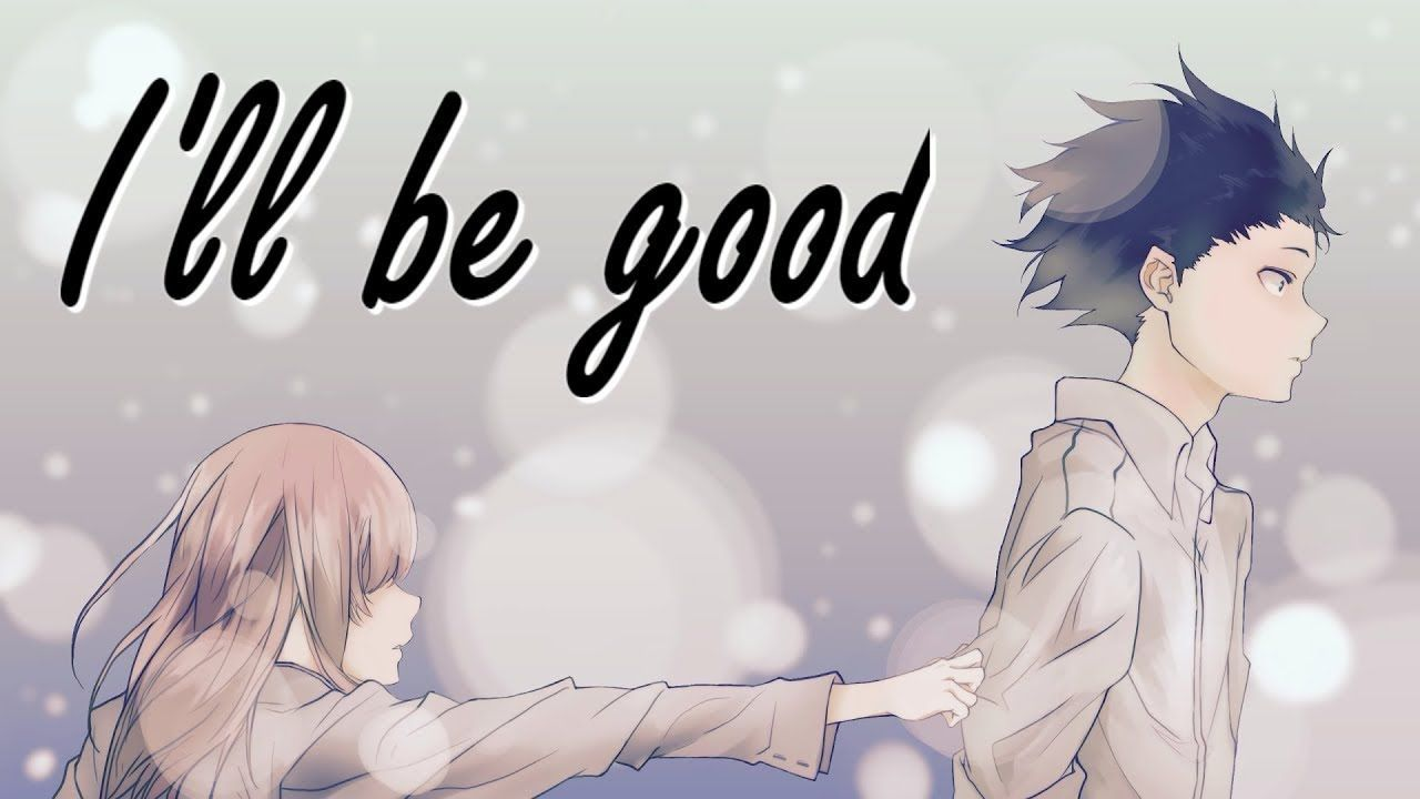 "Download Koe no Katachi - Ill Be Good「AMV」 聲の形, lit. ""The"