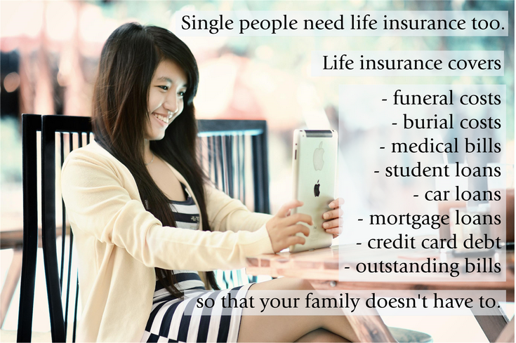 Single People Need Life Insurance Too Life Insurance Covers