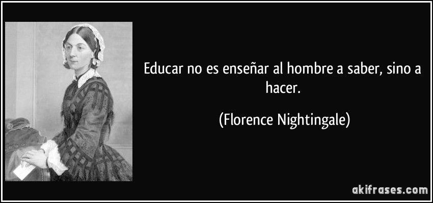 Educar No Es Enseñar Al Hombre A Saber Sino A Hacer
