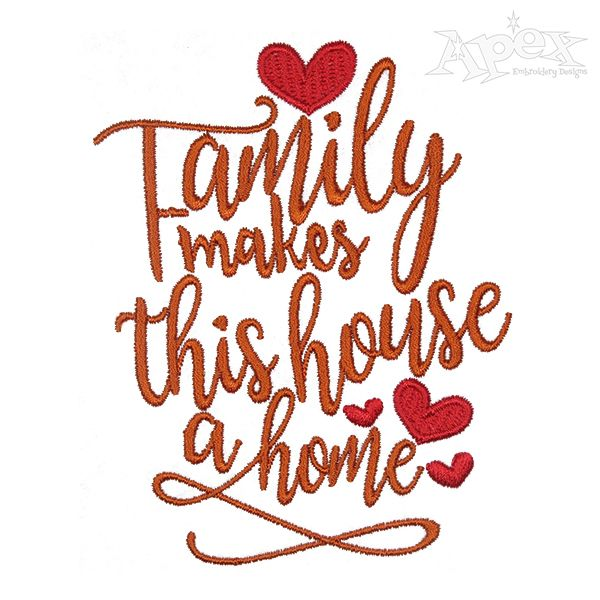 Family Makes this House a Home Embroidery Design | Word Art ... on word art buttons, word art printables, word art rubber stamps, word art home, word art flowers, word art jewelry, word art sewing, word art wedding, word art t shirts, word art cross stitch, word art appliques, word art gifts, word art drawing designs, word whim, word art crochet, word art embroidery software, buffalo designs, word art craft,
