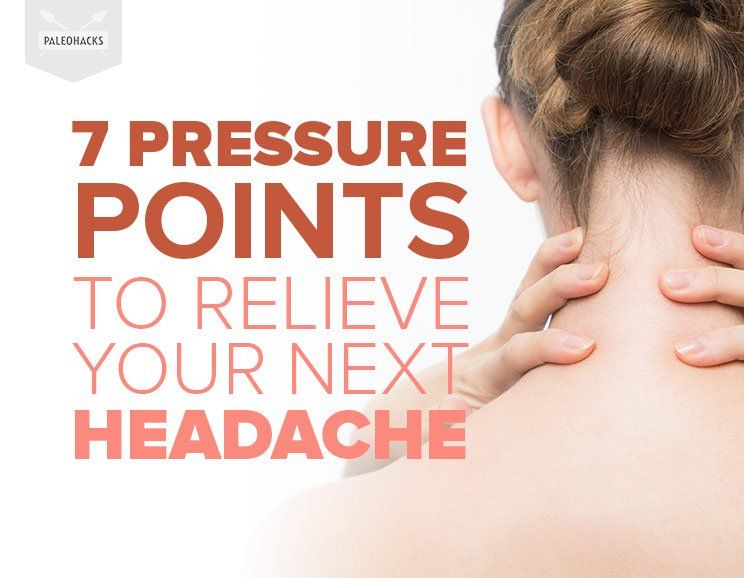 Use These 7 Pressure Points to Relieve Your Next Headache ...