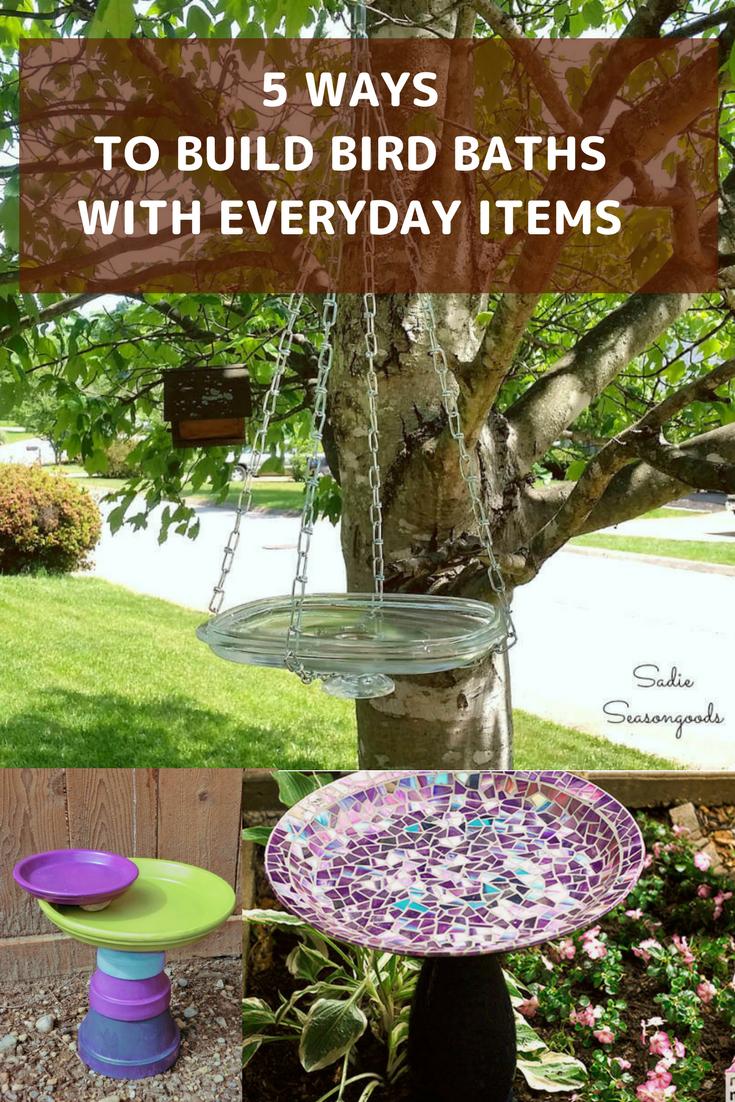 5 Ways To Build Bird Baths With Everyday Items Bird Bath Diy Bird Bath Mosaic Birdbath