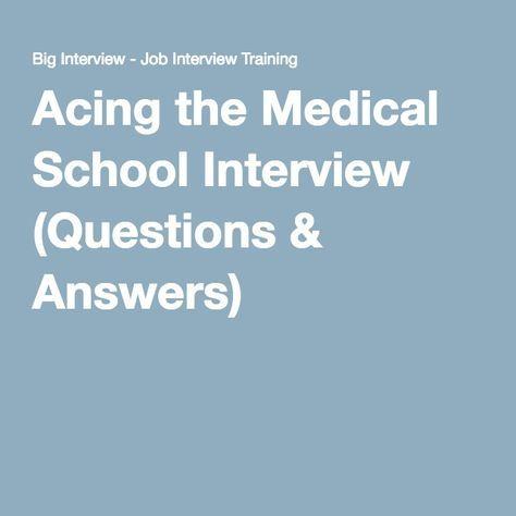 Acing the Medical School Interview (Questions & Answers) ec7c99a21b2dc90701b4f8a669999a83