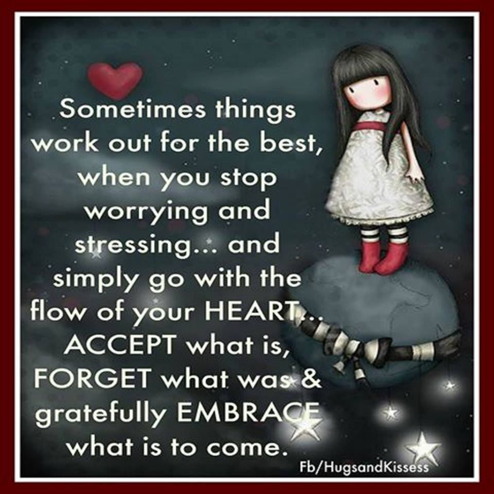 Lessons Quotes: Sometimes Thing Work Out When You Stop Worrying Life