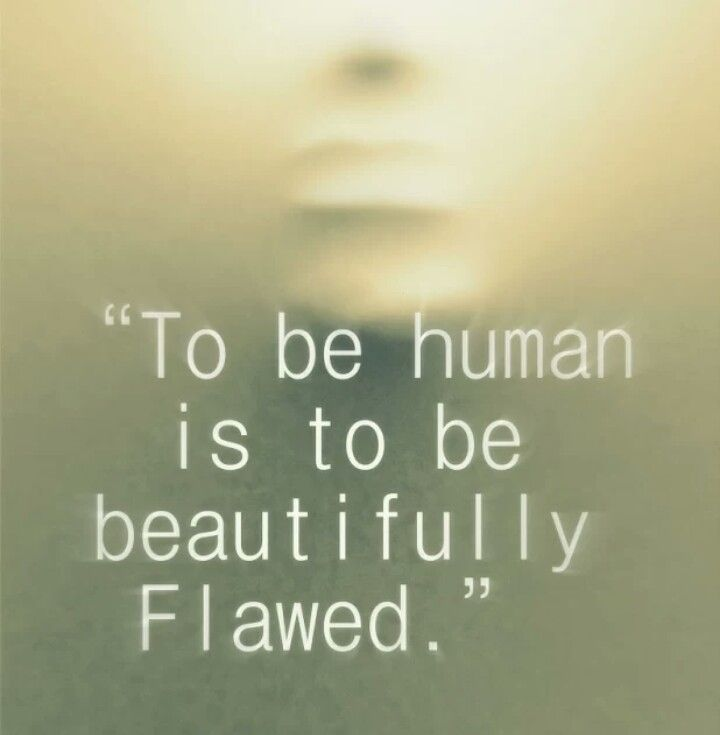 Image result for beautifully flawed quotes