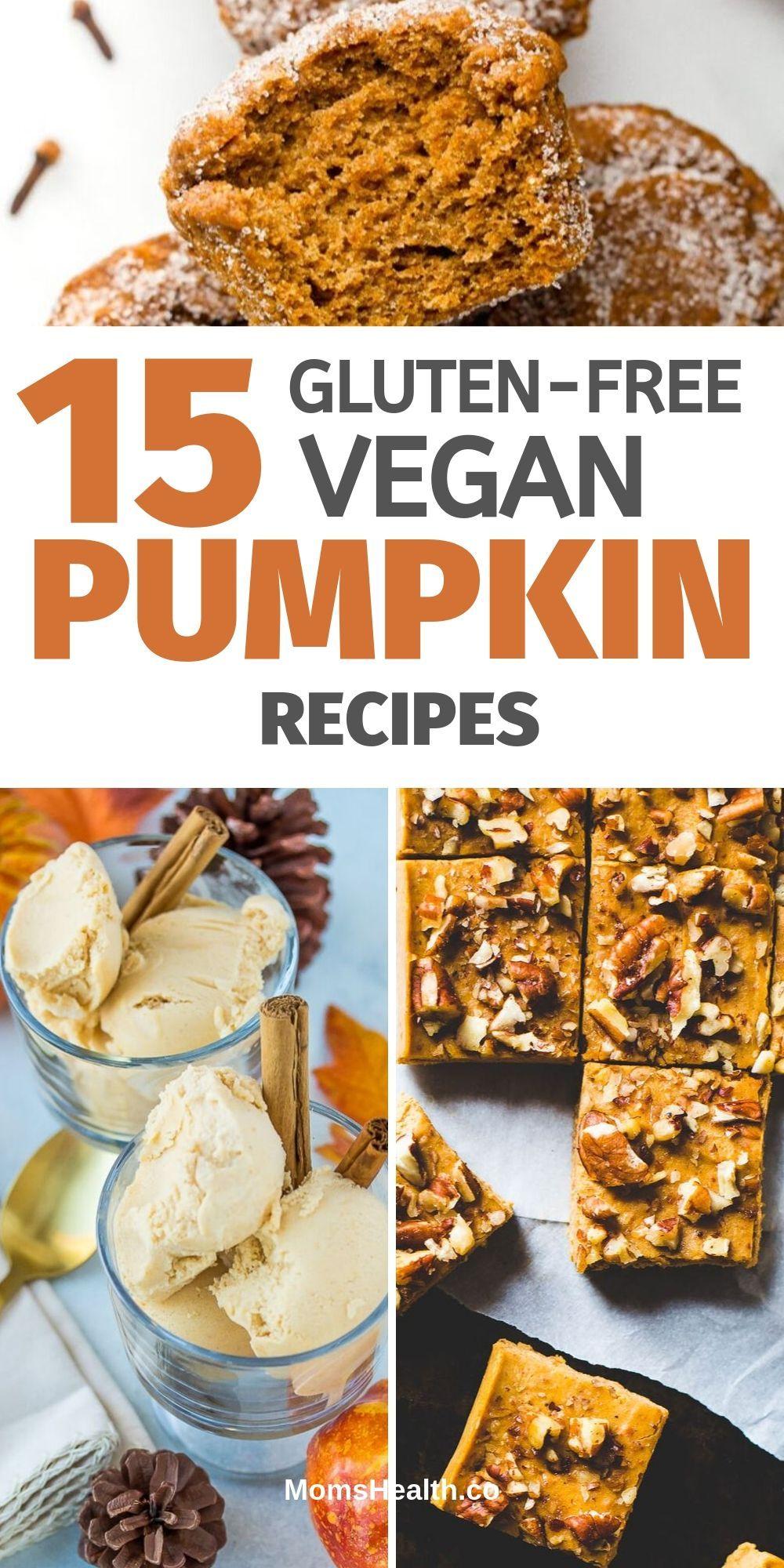 15 Best Vegan Gluten Free Pumpkin Recipes To Try This Fall Gluten Free Pumpkin Recipes Pumpkin Recipes Vegan Pumpkin