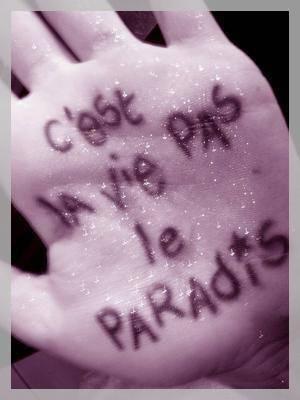 C'est La Vie Pas Le Paradis : c'est, paradis, C'est, PARADIS, Proverbe, Citation, Souffrance,, Souffrance