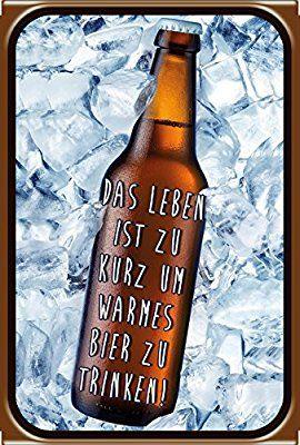 """""""Das Leben ist zu Kurz um warems Bier zu trinken ..."""