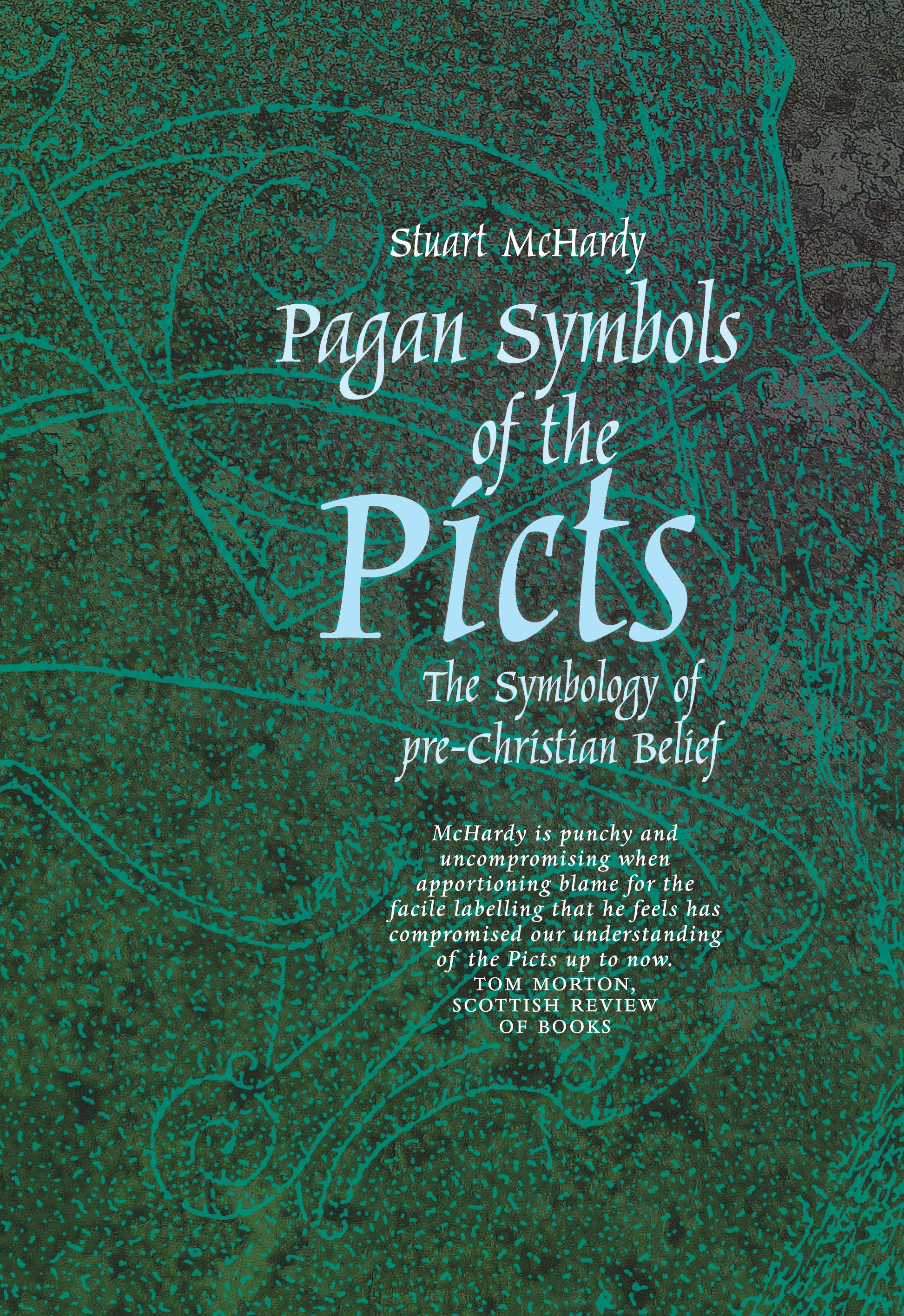 Pagan Symbols Of The Picts By Stuart Mchardy I Went To One Of His