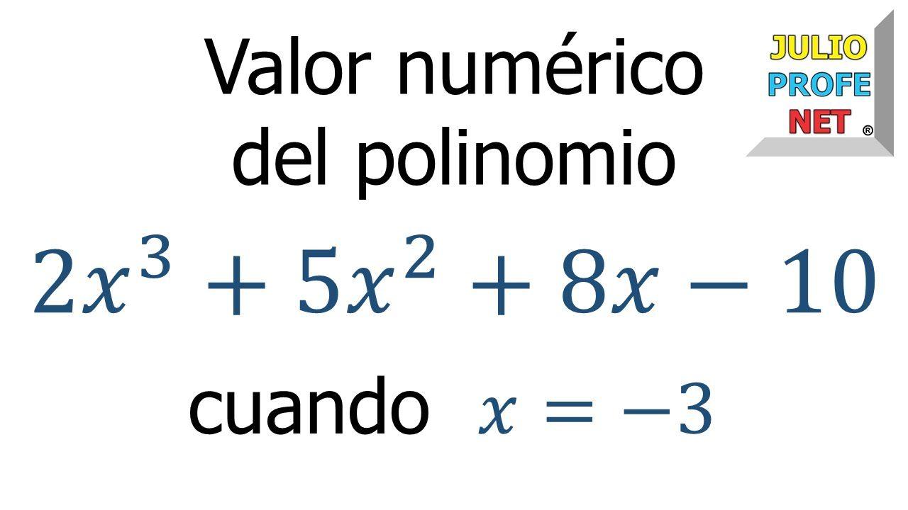 Valor Numérico De Un Polinomio Ejercicio 1 Numerico Ejercicios