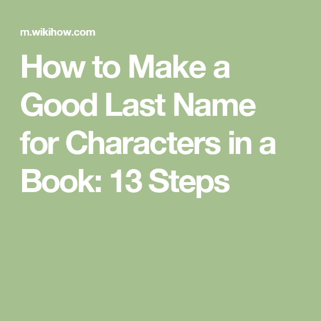 How To Make A Good Last Name For Characters In Book 13 Steps